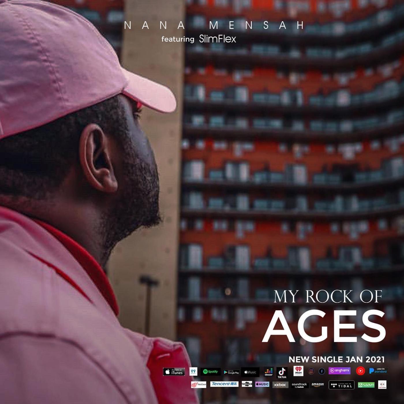 Nana Mensah - My Rock of Ages (feat. Slim Flex)