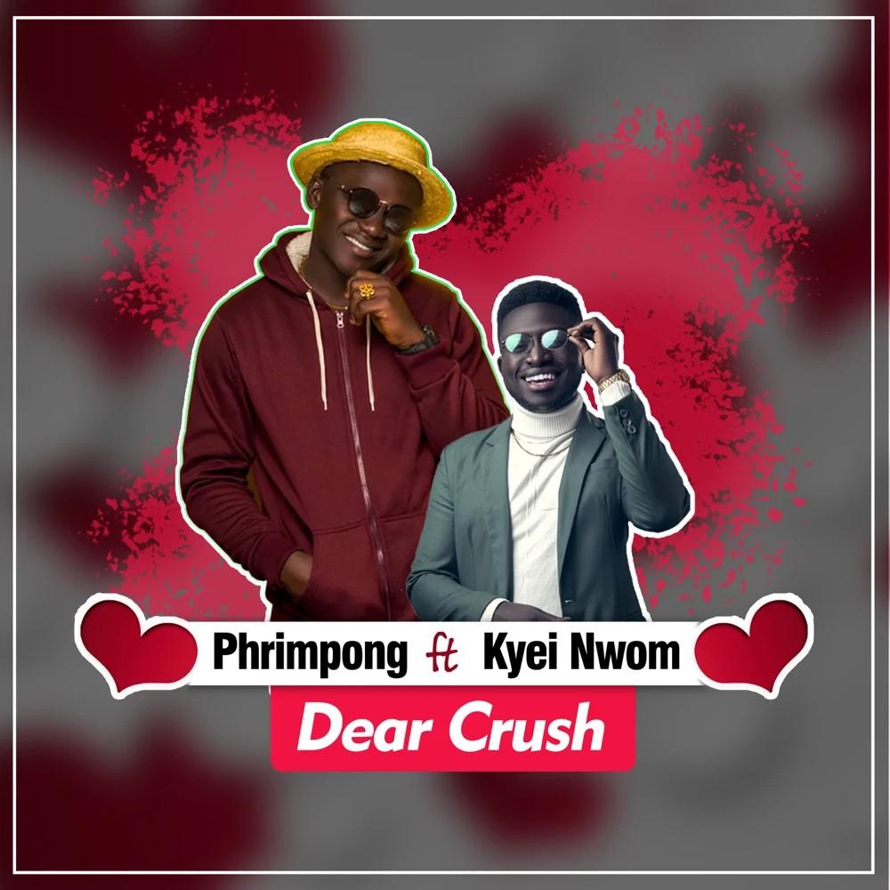 Phrimpong - Dear Crush (feat. Kyei Nwom)