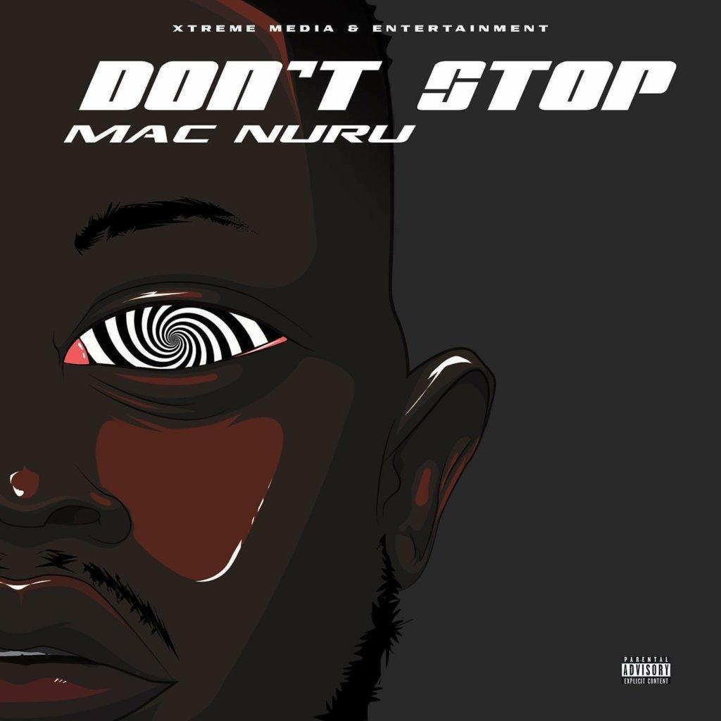 Mac Nuru & Ackah Dan - Don't Stop
