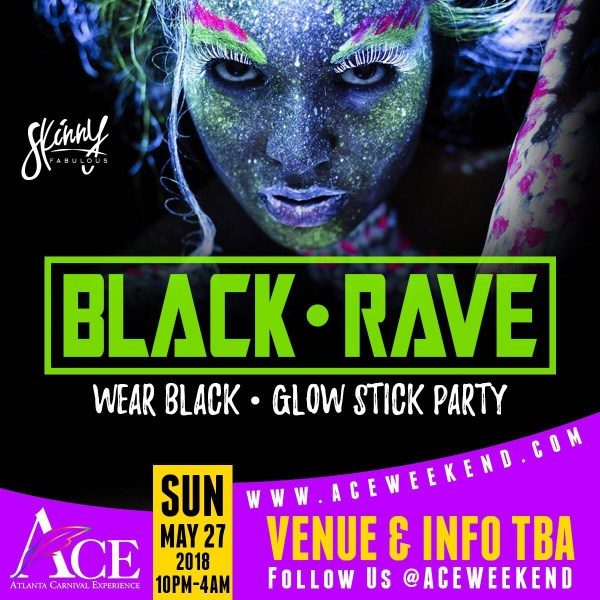 """Sun May 27th - """"BLACK RAVE"""" - Wear Black Neon Rave Party feat. Skinny Fabulous"""