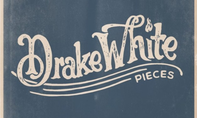 Drake White to release new EP, 'Pieces' May 4th