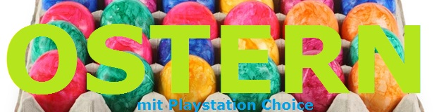 Ostern mit Playstation Choice