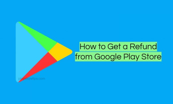 How to Get a Refund from Google Play Store Purchases