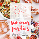 the ultimate summer round-up! 50 recipes for summer parties