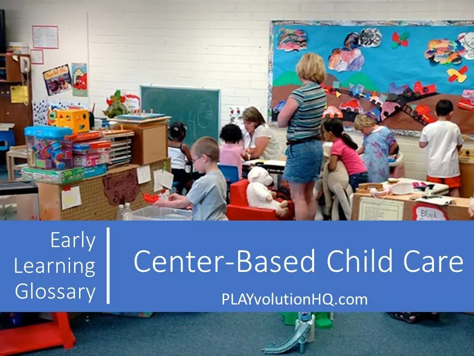 Center-Based Child Care