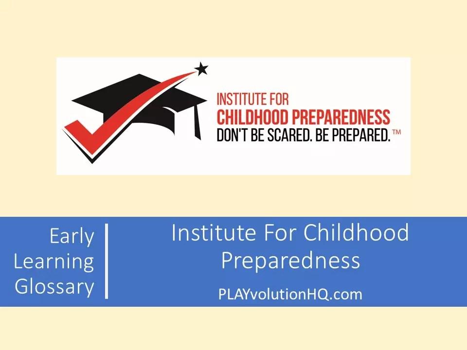 Institute For Childhood Preparedness