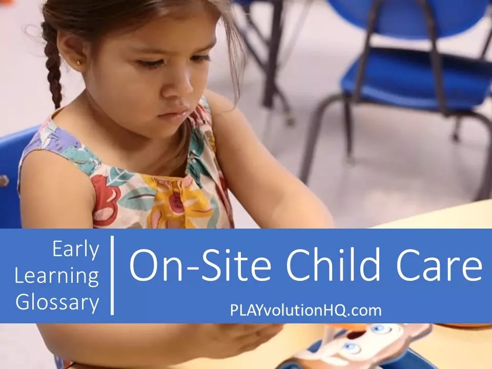 On-Site Child Care