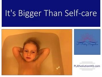 It's Bigger Than Self-care