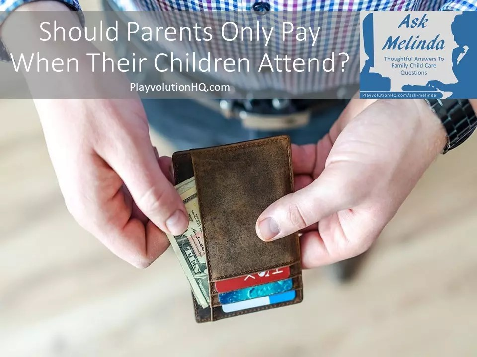 Should Parents Only Pay When Their Children Attend