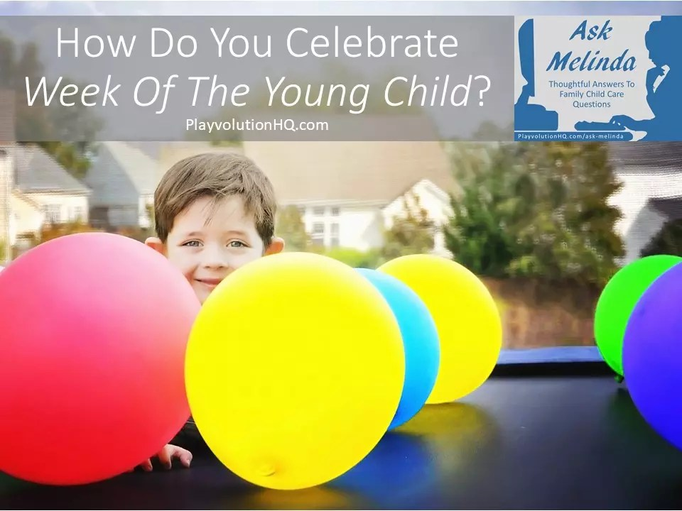 How Do You Celebrate Week Of The Young Child