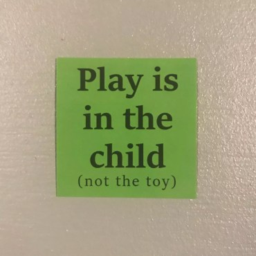 Play Is In The Child Not The Toy Sticker