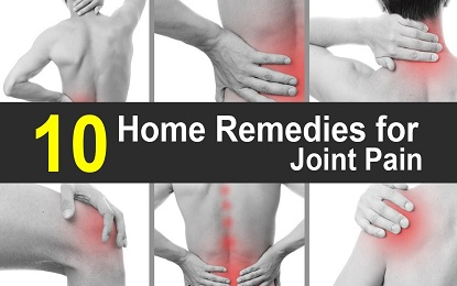 Get Rid of Joint Pain by using these 10 Natural Home Remedies