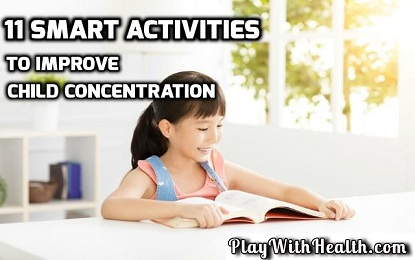 11 Smart Activities To Improve Child Concentration