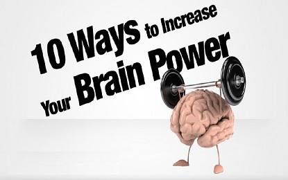 10 Ways To Increase Brain Power & Think Like a Genius