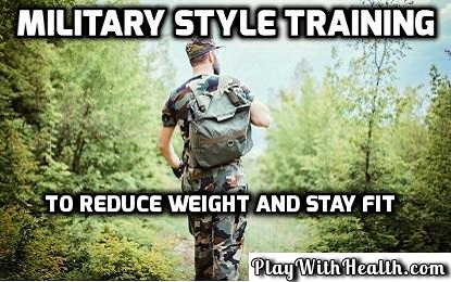Military Style Training To Reduce Weight And Stay Fit