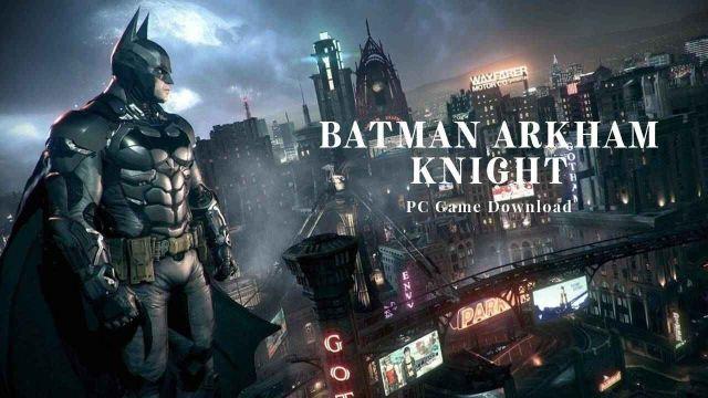 Batman: Arkham Knight Premium Edition Crack PC Game Download