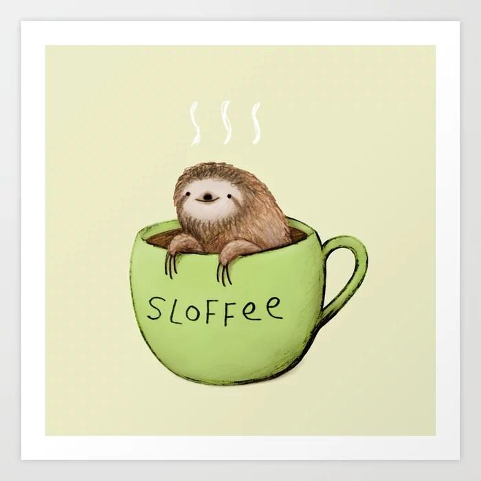 Sunday's Society6 | Fun art print, sloffee, sloth in coffee cup