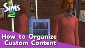 Sims 2 - Tutorial How to Organize CC