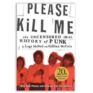 Please Kill Me: 20th Anniversary Edition