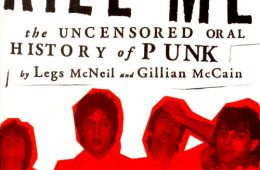 Please Kill Me: The Uncensored Oral History of Punk by Legs McNeil and Gillian McCain