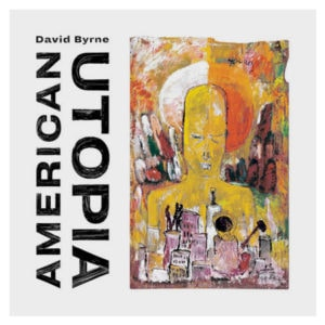"David Byrne ""American Utopia"""