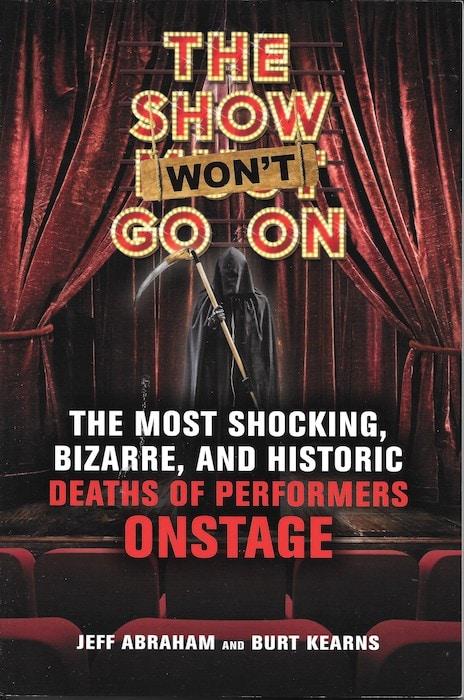 The Show Won't Go On - Jeff Abraham and Burt Kearns