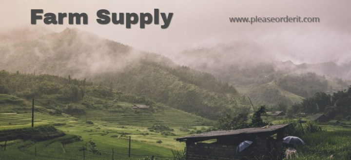 Farm Supply Please Order It
