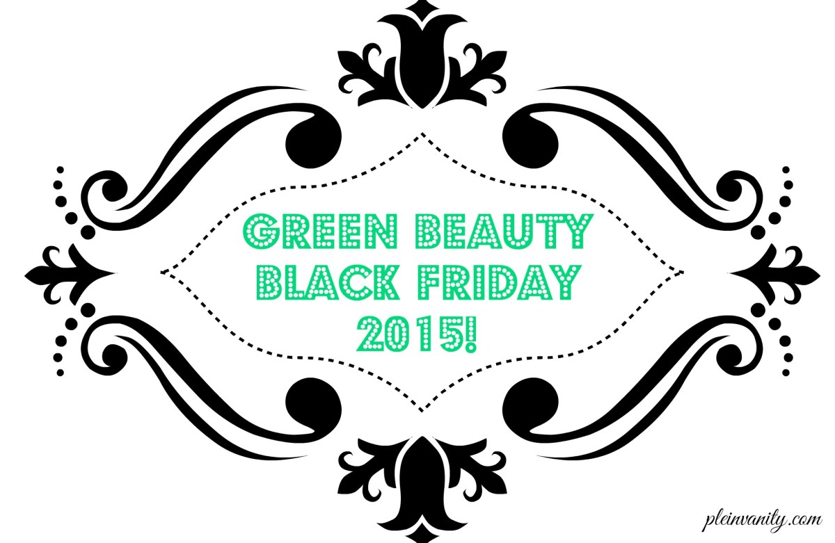 Celebrate Green Beauty Black Friday 2015!