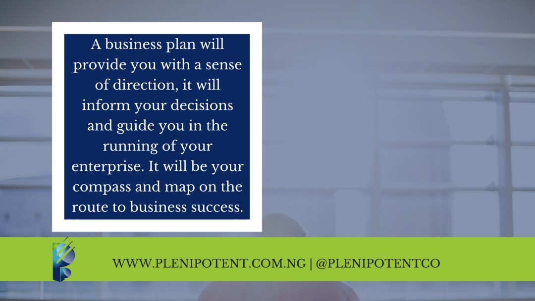A plan is paramount to the success of your business.