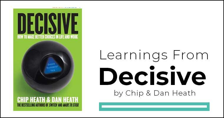 Decisive by Chip & Dan Heath