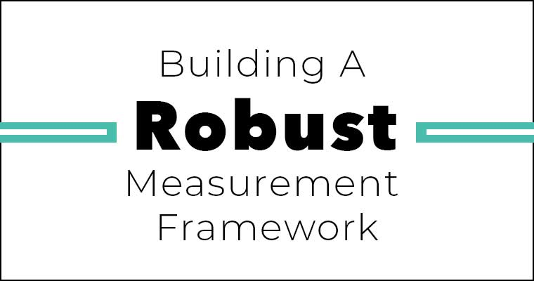 Building a Robust Measurement Framework