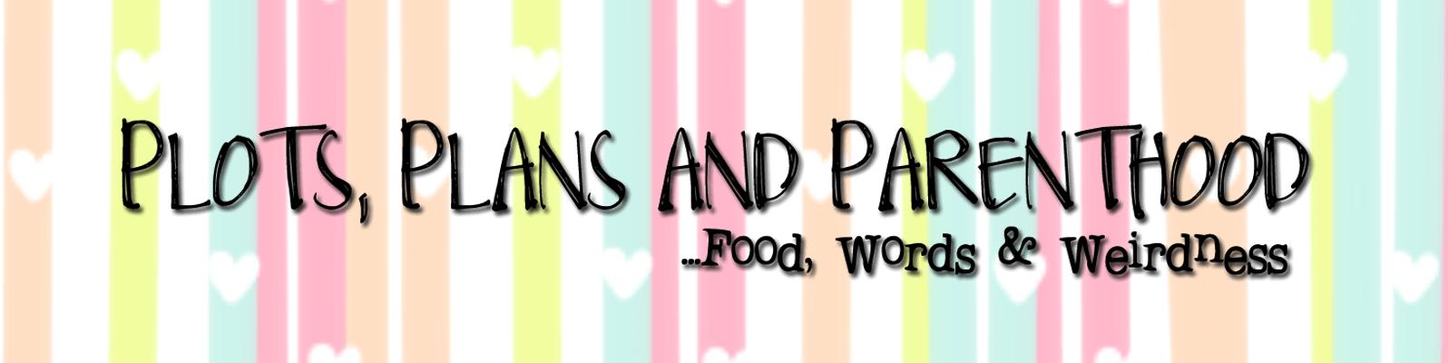 Plots Plans and Parenthood