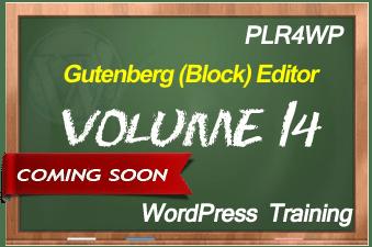 PLR for WordPress Volume 14 Gutenberg (Block) Editor Coming Soon