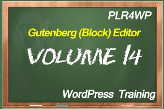 PLR for WordPress Volume 14 Gutenberg (Block) Editor