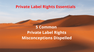 5 Common Private Label Rights Misconceptions Dispelled