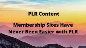 Membership Sites Have Never Been Easier with PLR