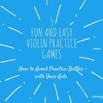 5 Fun and Easy Violin Practice Games