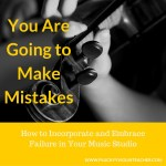 You Are Going to Make Mistakes