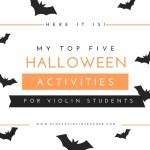 My Top Five Halloween Activities for Violin Students