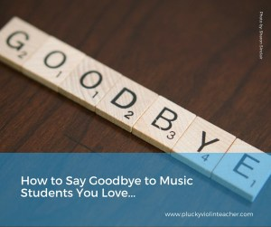 Saying goodbye to music students is hard. It's also tough to know how to handle the final lesson. It can be awkward. Here's what I do...