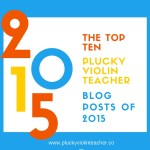 The Top Ten Plucky Violin Teacher Posts of 2015
