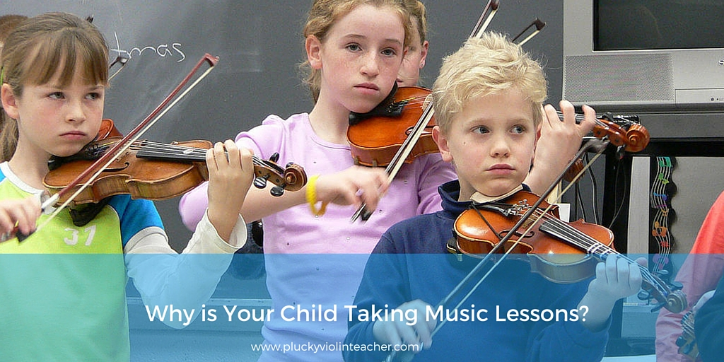 Why is Your Child Taking Music Lessons? Connecting with your why...