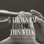 5 Things I'm Loving This Week–April 1, 2016