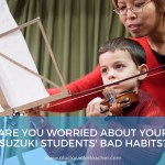 "Are You Worried About Your Suzuki Violin Student's ""Bad Habits?"""
