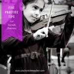 5 Practice Tips for Suzuki Parents