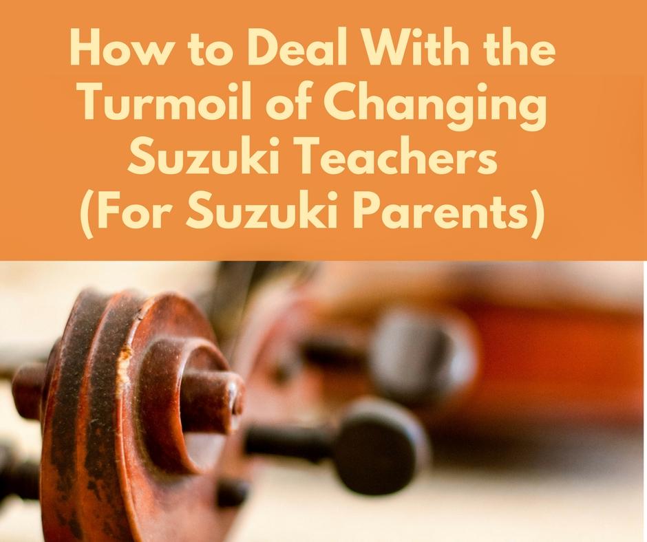 How to deal with the turmoil of changing Suzuki teachers (for Suzuki parents)... via PluckyViolinTeacher.com