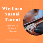Why I'm a Suzuki Parent…