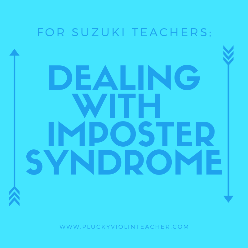 Dealing with imposter syndrome as a Suzuki teacher...