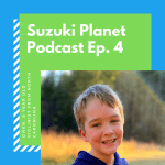 Suzuki Planet Podcast Episode 4: Owen, 8 year old violinist from North Carolina