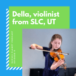 Suzuki Planet Podcast, Ep. 9: Della, violinist from Utah